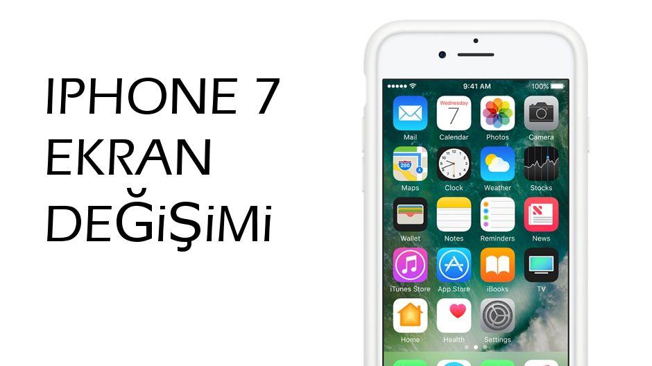 iphone 7 ekran degisimi